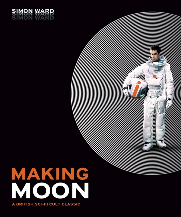Making Moon A British Sci-Fi Cut Classic by Simon Ward