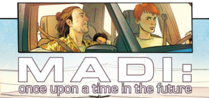 MADI Once Upon a Time in the Future: Artist Spotlight -Pia Guerra and Matt Wilson [FI]