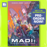 MADI: Once Upon A Time In The Future Pre-orders Open!