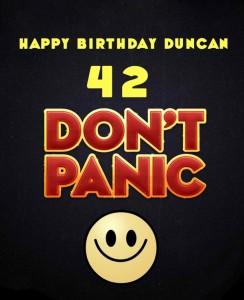 Happy Birthday Duncan 42 Don't Panic ;)